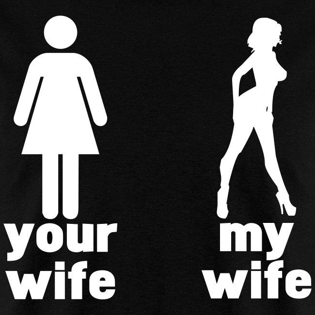 UR Wife Vs. My Wife