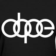 Design ~ Dope Women's Tee