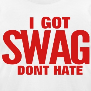 I GOT SWAG DONT HATE - Men's T-Shirt by American Apparel