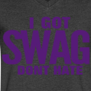 I GOT SWAG DON'T HATE T-Shirts - Men's V-Neck T-Shirt by Canvas