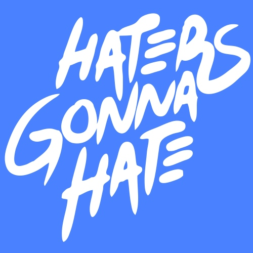 Haters Gonna Hate - stayflyclothing.com