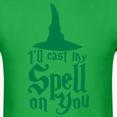 I'll cast my SPELL on you! with a witches hat T-Shirts
