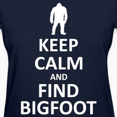 Keep Calm and Find Bigfoot (White) - Women's