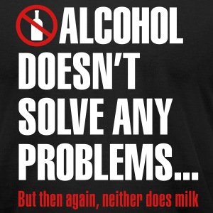 Alcohol doesn't solve any problems... But then again, neither does milk T-Shirts - Men's T-Shirt by American Apparel