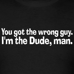The Big Lebowski - I'm the Dude, Man - Men's T-Shirt