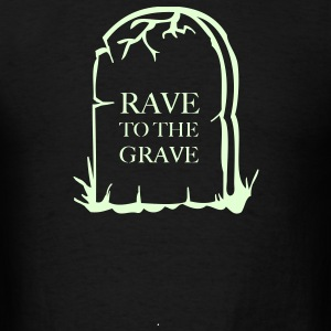 Rave to the grave tombstone for the party generation T-Shirts - Men's T-Shirt