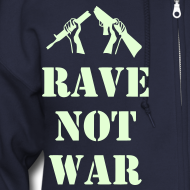 Design ~ Rave not War Raver Hoodie Glow in the Dark