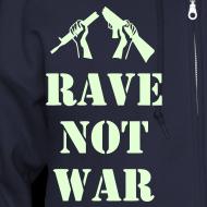 Design ~ Rave not War Raver Hoodie Glow in the Dark