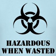 Design ~ Hazardous when wasted rave t-shirt