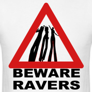 Design ~ Beware Ravers partying warning sign t-shirt