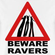 Design ~ Beware Ravers partying warning sign t-shirt