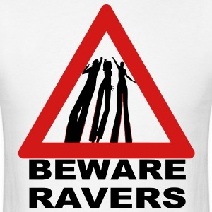 Beware Ravers warning sign - Men's T-Shirt