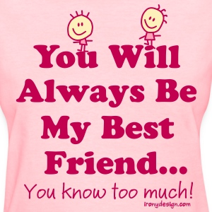 Best Friends Knows - Women's T-Shirt