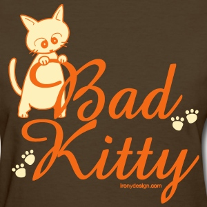 Bad Kitty - Women's T-Shirt