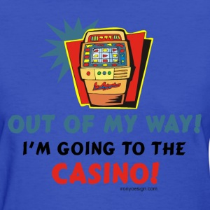 Out Of My Way Casino - Women's T-Shirt