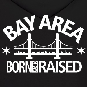 BAY AREA - BORN AND RAISED - Men's Hoodie