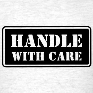 Handle With Care HD VECTOR T-Shirts - Men's T-Shirt
