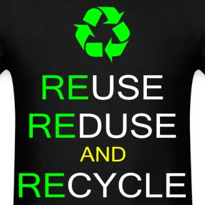 reuse reduse recycle - Men's T-Shirt