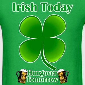 irish today hungover tomorrow ver2 - Men's T-Shirt