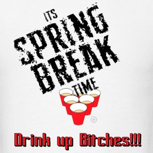 spring break - drink up bitches - Men's T-Shirt