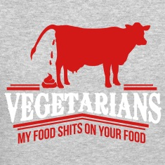 vegetarians - my food shits on your food Long Sleeve Shirts