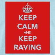 Design ~ Keep Calm & Keep Raving