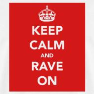 Design ~ Keep Calm & Rave on