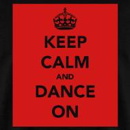 Design ~ Keep Calm & Dance on