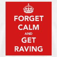 Design ~ Forget Calm & Get raving