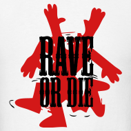 Design ~ Rave or Die t-shirt featuring a dance man
