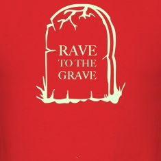 Rave to the Grave glow in the dark print