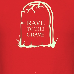 Rave to the Grave glow in the dark print - Men's T-Shirt