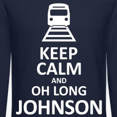 Keep Calm and Oh Long Johnson (White) - Long Sleeve