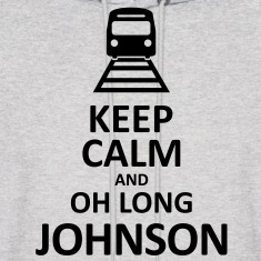 Keep Calm and Oh Long Johnson (Black) - Hoodie