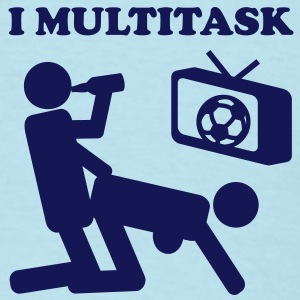 I Multitask nsfw funny Sports Sex beer - Men's T-Shirt