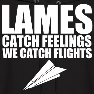 Lames Catch Feelings We Catch Flights Hoodies - stayflyclothing.com - Men's Hoodie