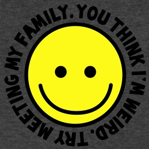 YOU THINK I'm WEIRD - try meeting my family with yellow smiley happy! T-Shirts - Men's V-Neck T-Shirt by Canvas