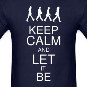 Keep Calm and Let it Be Men's - Men's T-Shirt
