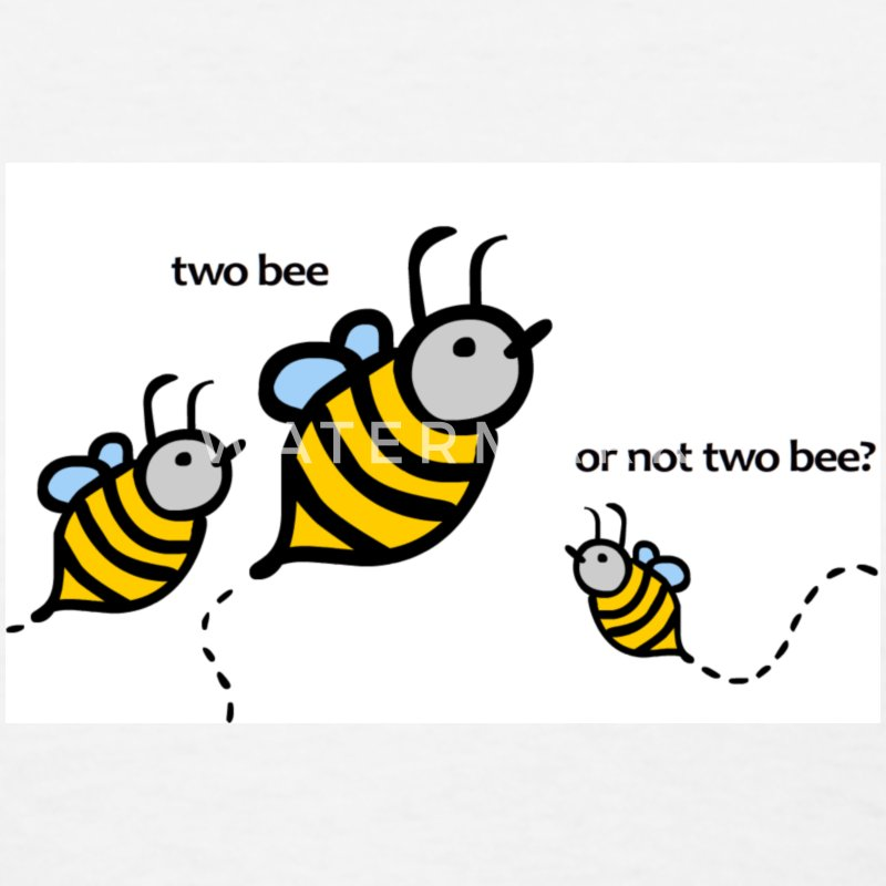 Two Bee or not Two Bee? - Women's T-Shirt