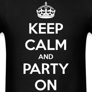 Keep Calm And Party On T-Shirts - stayflyclothing.com - Men's T-Shirt
