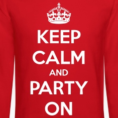 Keep Calm And Party On Long Sleeve Shirts - stayflyclothing.com