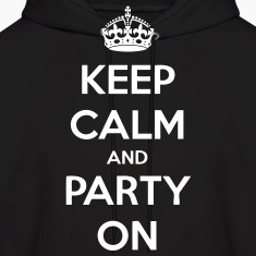 Keep Calm And Party On Hoodies - stayflyclothing.com