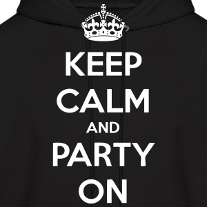 Keep Calm And Party On Hoodies - stayflyclothing.com - Men's Hoodie