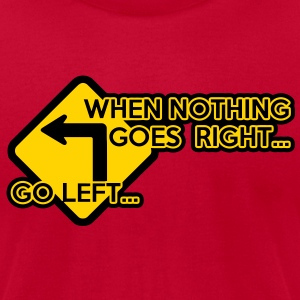 When nothing goes right ... T-Shirts - Men's T-Shirt by American Apparel