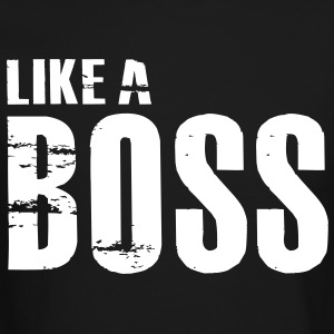 Like a Boss Long Sleeve T-Shirt - Crewneck Sweatshirt
