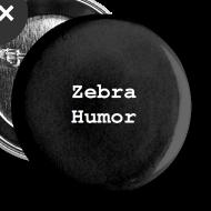 Design ~ Zebra Humor Pin