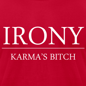 Design ~ Irony Karma's Bitch