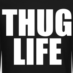 Thug Life Long Sleeve Shirts - stayflyclothing.com