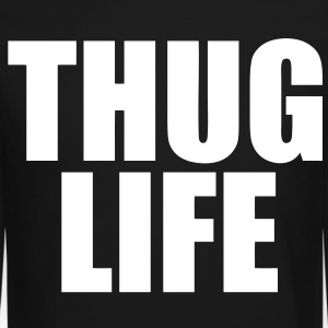 Thug Life Long Sleeve Shirts - stayflyclothing.com - Crewneck Sweatshirt