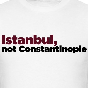 Instanbul, not Constantinople T-Shirts - Men's T-Shirt